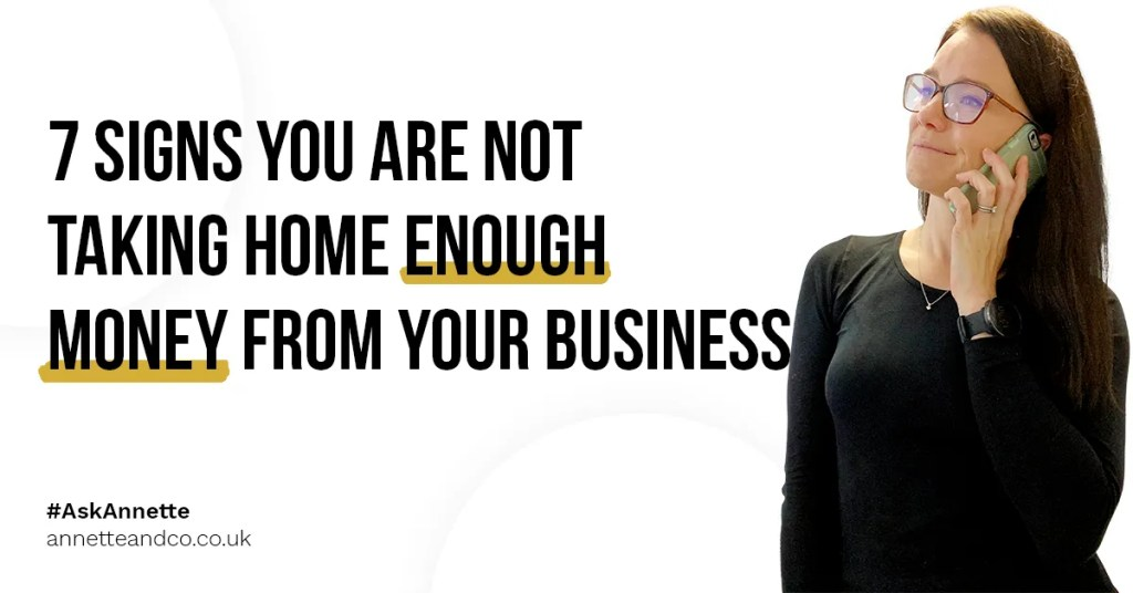 a blog featured image entitled 7 Signs You are Not Taking Home Enough Money from Your Business