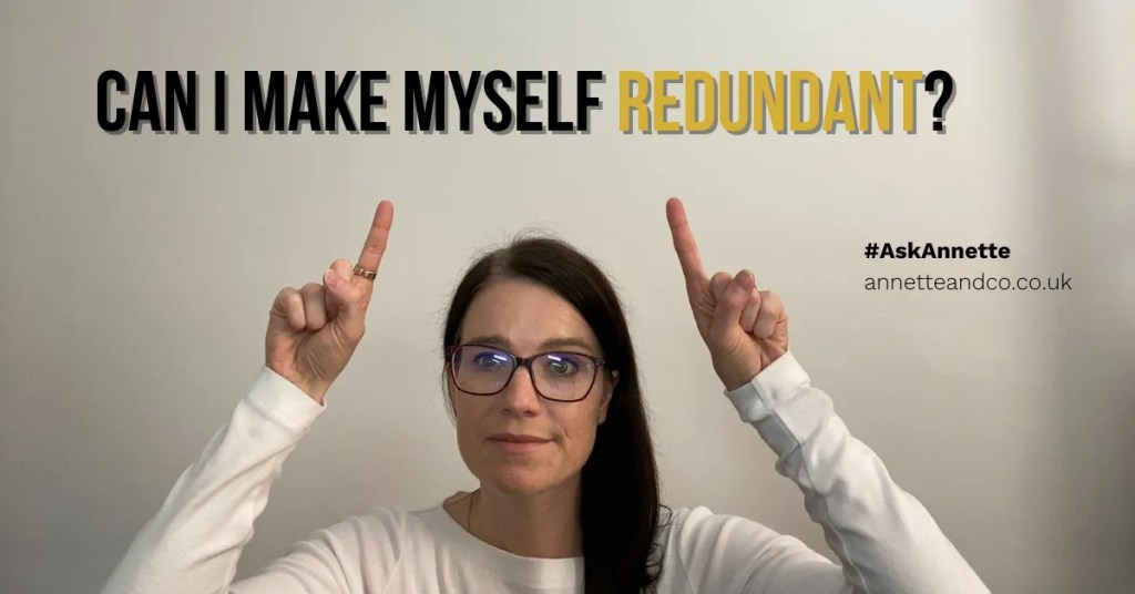 a blog featured about the topic of Can I make myself redundant