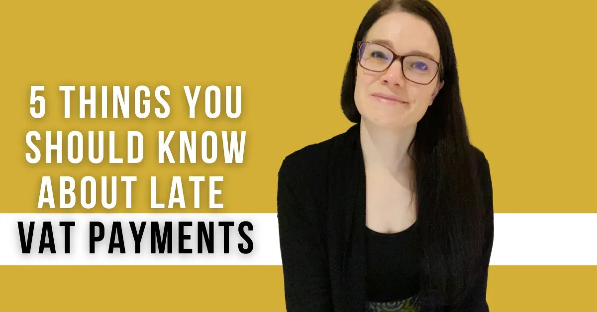 a blog featured image of Annette with a titled of 5 Things You Should Know About Late VAT Payments