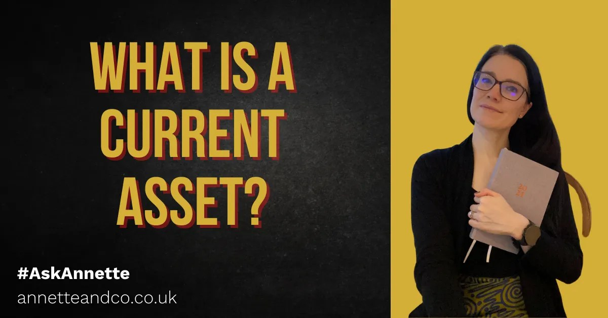 a blog featured image entitled what is a current asset with annette
