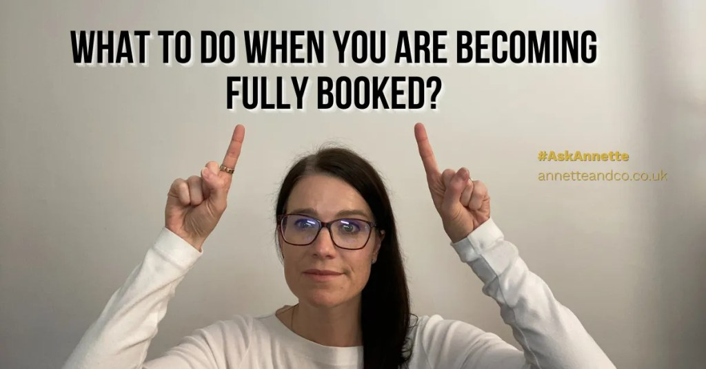 a blog featured image entitled What To Do When You Are Becoming Fully Booked?