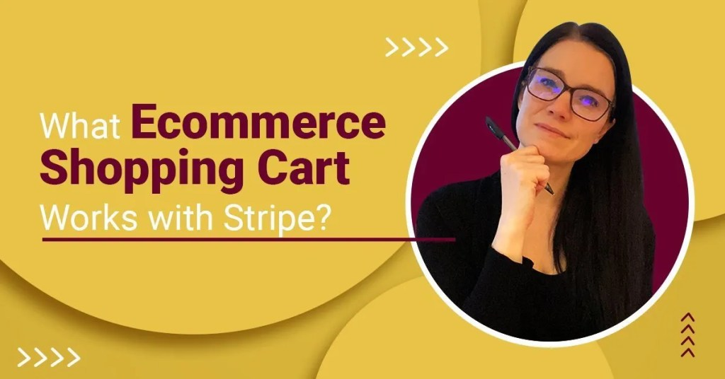 a blog featured image with a topic title about Ecommerce Shopping Carts That Works With Stripe
