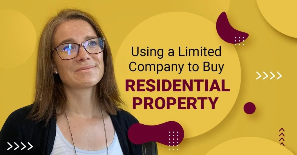 a blog featured image with a topic title about Using A Limited Company To Buy Residential Property
