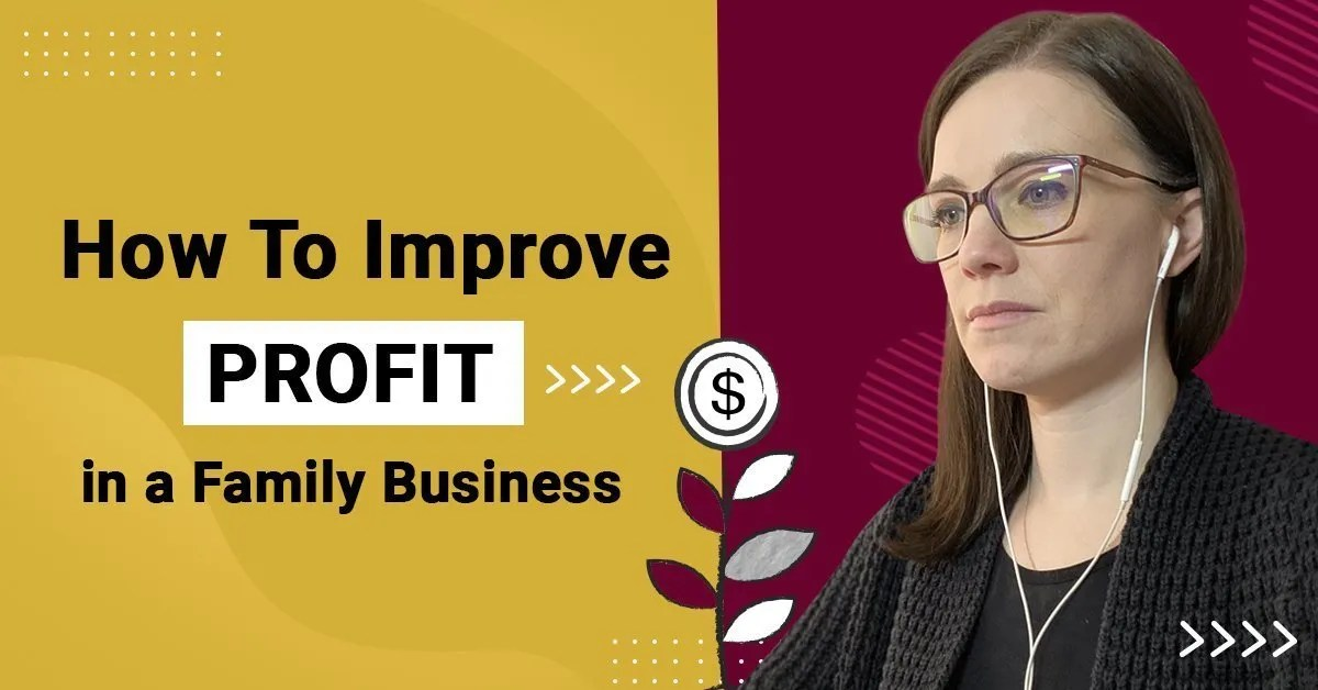 a blog featured image with a topic title entitled How To Improve Profit In A Family Business?
