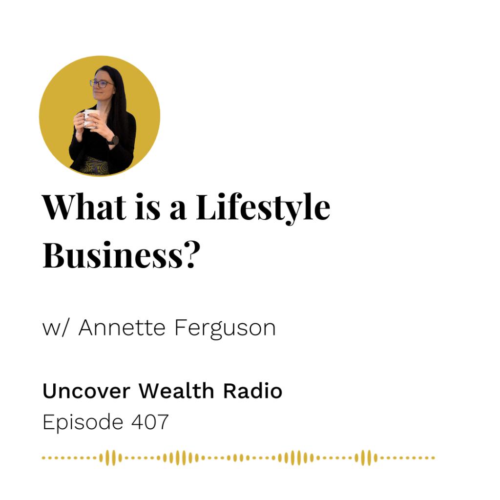 Annette Ferguson Podcast Banner of Uncover Wealth Radio Episode 407