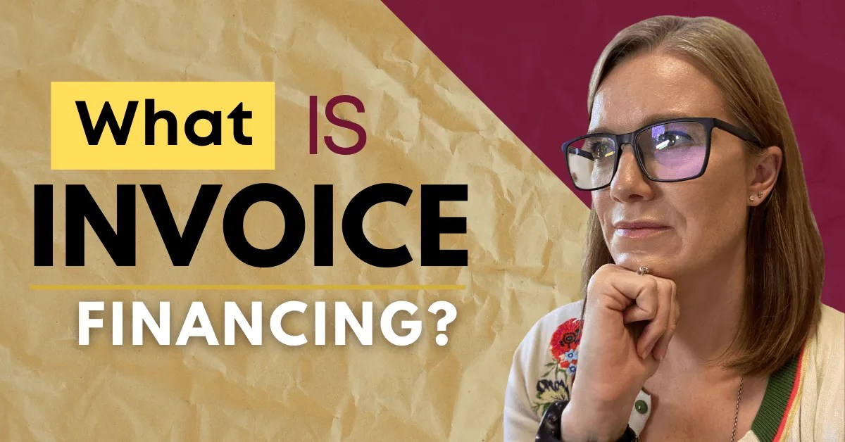 a blog featured image with a picture of annette with a topic title about What Is Invoice Financing?