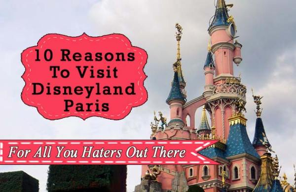 10 Reasons to go to Disneyland paris: Even if you are a hater