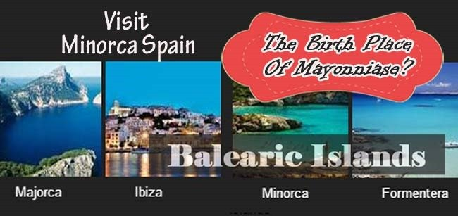 Minorca aka Menorca Spain part of the balearic-islands and birth place of Mayonnaise