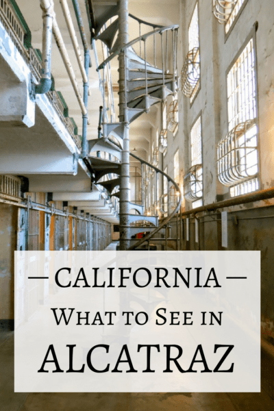What to see inside Alcatraz Prison. Make sure to add this mythical site on your itinerary in California!