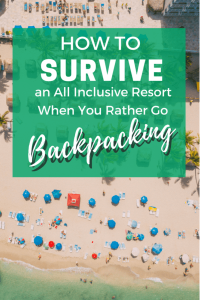 I'm so grateful I had these tips during my last trip in an all-inclusive resort! Adventurers and backpackers, don't feel trapped in a resort on your next family vacation. #travel #familytravel #backpackers #backpacking #resorts