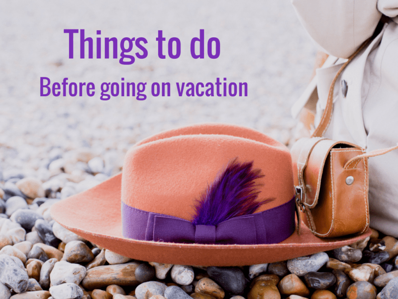 Things You Forget To Do Before Leaving For Vacation Infographic Annie Anywhere