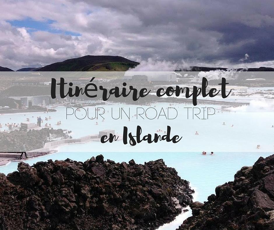 Itinéraire complet pour un road trip en Islande