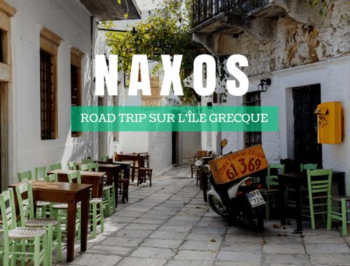 Road trip à la découverte de l'île de Naxos, en Grèce.