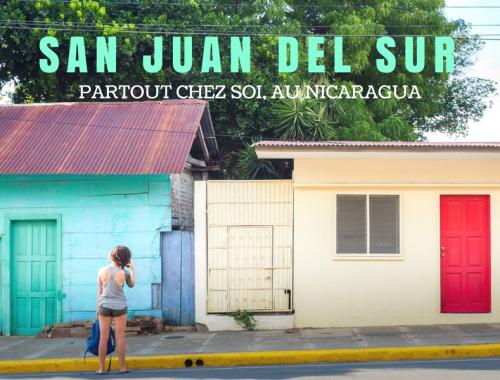 San Juan Del Sur - Toujours chez soi, au Nicaragua
