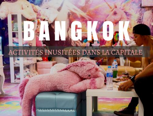 Activités inusitées à faire à Bangkok