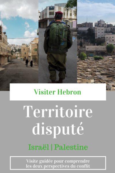 Visiter Hebron, territoire disputé entre Israël et la Palestine. Visite guidée pour comprendre les deux perspectives du conflits.