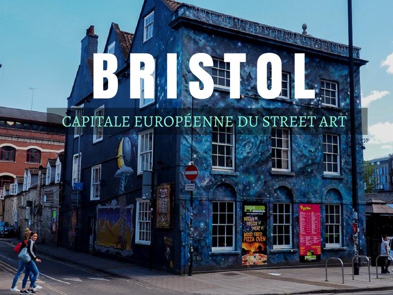Bristol - Capitale européenne du Street Art