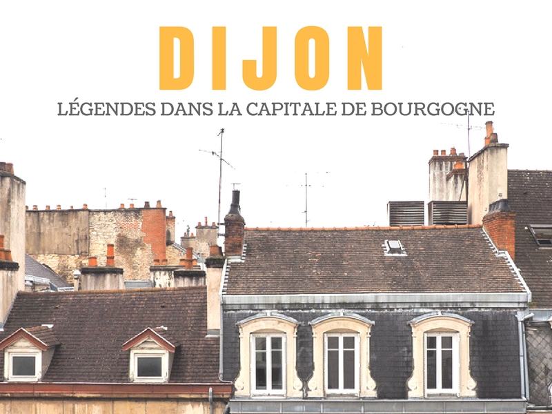Dijon - Légendes de la Bourgogne