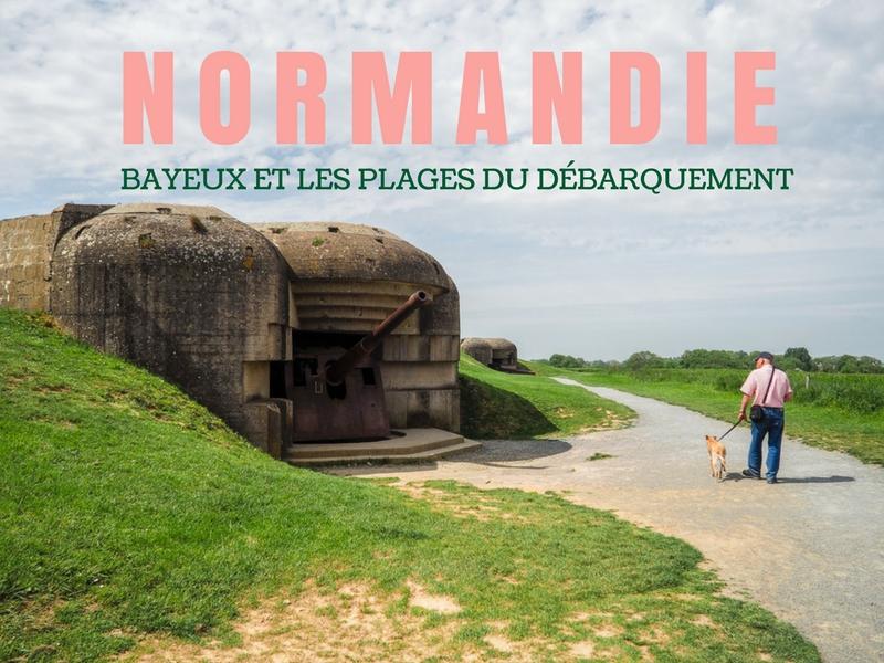 Normandie - Bayeux et les plages du débarquement