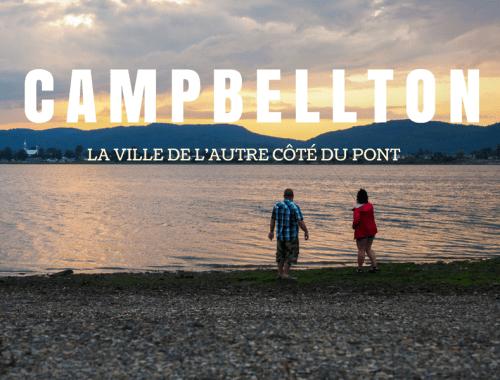 Visiter la ville de Campbellton, juste l'autre côté du pont, de la Gaspésie au Nouveau-Brunswick.