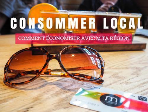 Consommer local - Comment économiser avec M ta Région