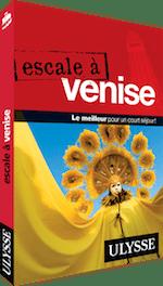 Guide Ulysse Escale à Venise