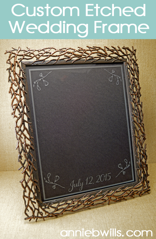 Custom Etched Wedding Frame by Annie Williams - Main