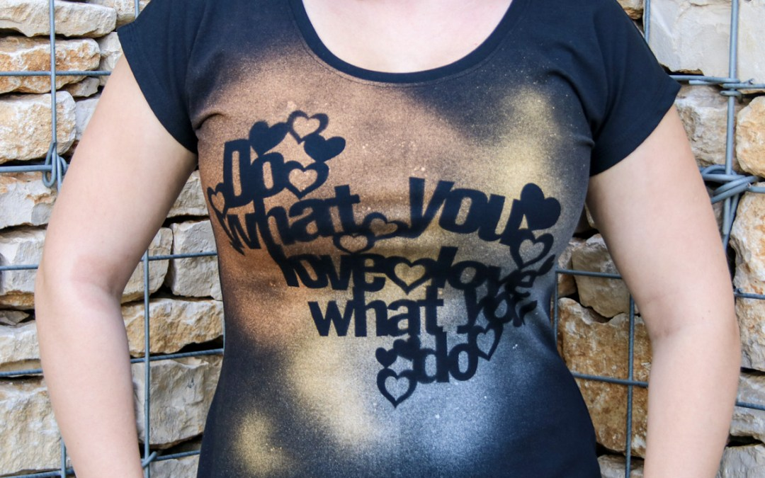 Do what you love… Mein neues Statement-Shirt