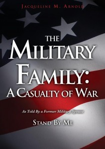 """""""The Military Family:  A Casualty of War"""" by Author and Speaker Jacqueline Arnold"""