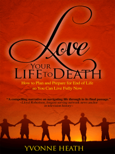 """""""Love Your Life to Death"""" by Yvonne Heath"""