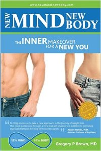 New Mind, New Body:  The Inner Makeover For A New You, by Dr. Greg Brown, MD