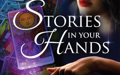 Stories in Your Hands: Discover Your Authentic Destiny Using Palmistry & Tarot