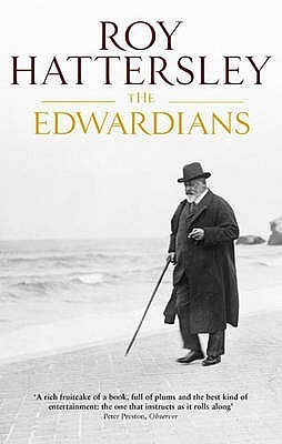 Book cover of The Edwardians by Roy Hattersley