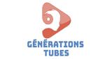 Générations Tubes