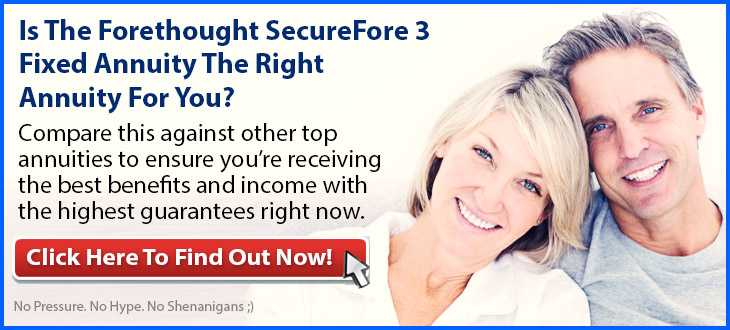 Forethought SecureFore 3 Fixed Annuity