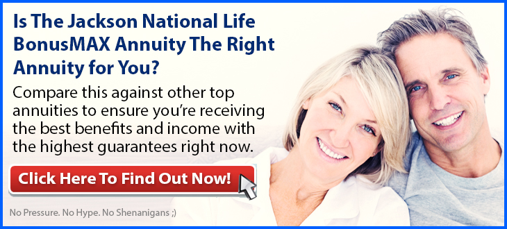 Independent Review of Jackson National Life BonusMAX Annuity