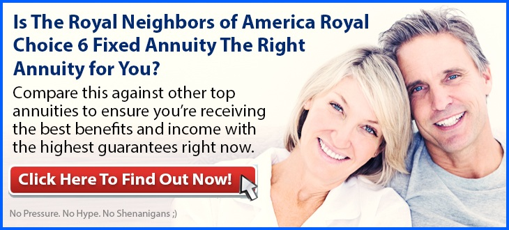 Independent Review of the Royal Neighbors of America Royal Choice 6 Fixed Annuity
