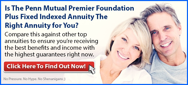 Independent Review of the Penn Mutual Premier Foundation Plus Indexed Annuity