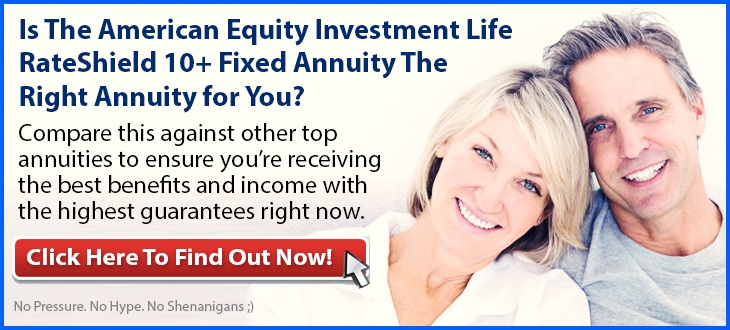 Independent Review of the American Equity Investment Life RateShield 10+ Fixed Annuity with IncomeShield Rider