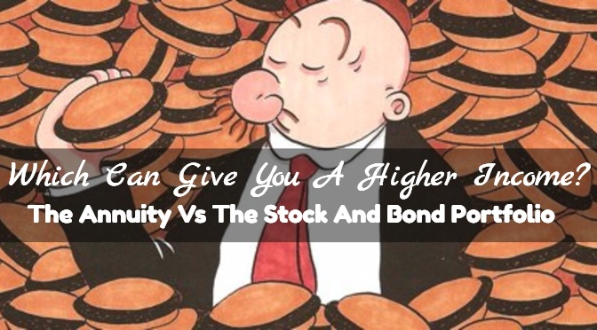 Which Can Give You A Higher Income? The Annuity Vs The Stock And Bond  Portfolio