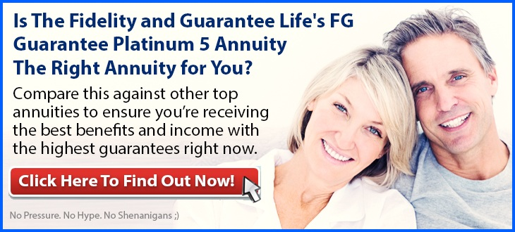 Independent Review of the Fidelity & Guaranty FG Guarantee Platinum 5 Annuity