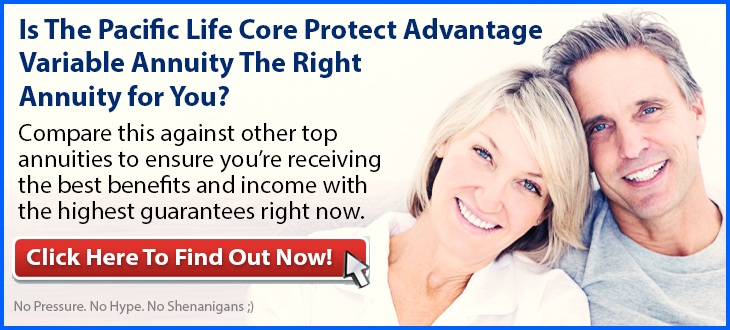 Independent Review of the Pacific Life Core Protect Advantage Variable Annuity