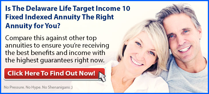 Independent Review of the Delaware Life Target Income 10 Fixed Indexed Annuity