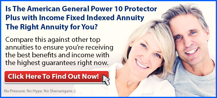 Independent Review of the American General Life Insurance Company Power 10 Protector Plus Income Index Annuity