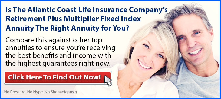 Independent Review of the Atlantic Coast Life Retirement Plus Multiplier Annuity