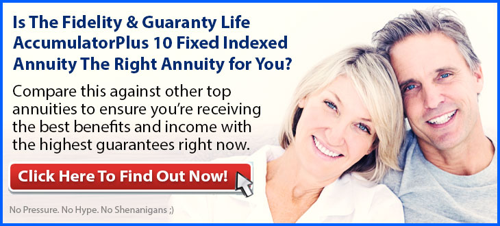 Independent Review of the Fidelity & Guaranty Life AccumulatorPlus 10 Annuity