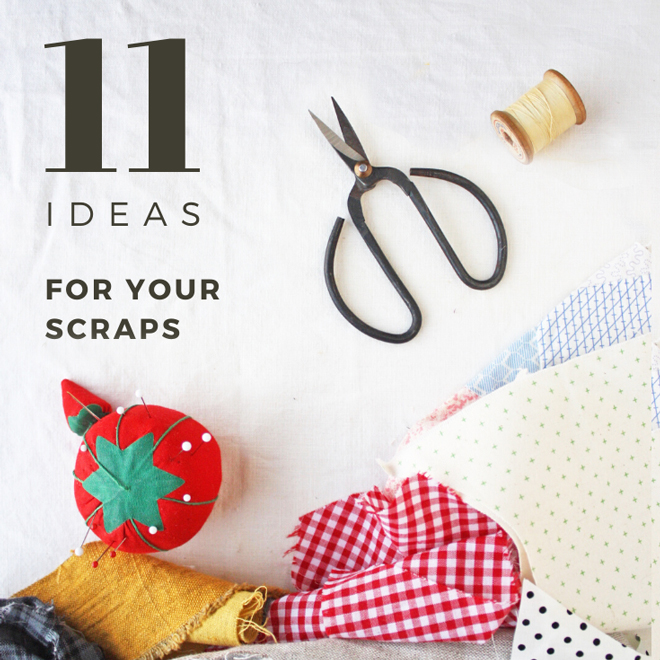 11 ideas for using scraps