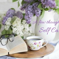 Self care – a few thoughts….