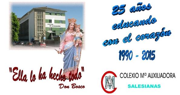 COLEXIO Mº AUXILIADORA 25 ANOS