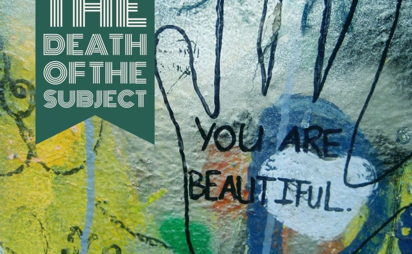 Self-Esteem and the Death of the Subject